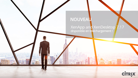 Migrez efficacement vers Citrix XenApp and XenDesktop 7.17 !