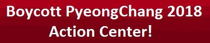 Boycott PyeongChang 2018 Action Center!