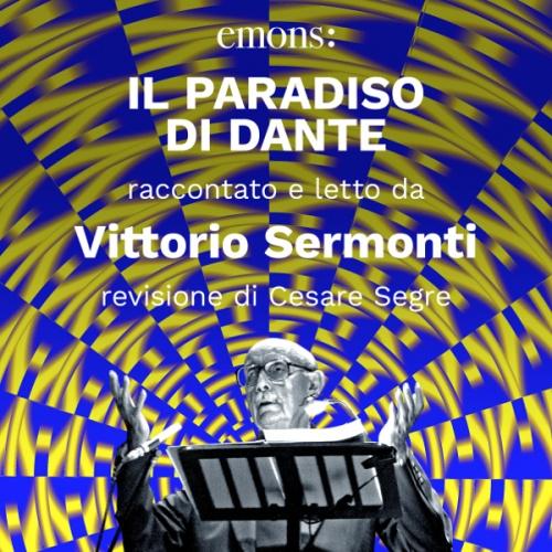 Alighieri - Il Paradiso di Dante, raccontato e letto da Vittorio Sermonti (download)