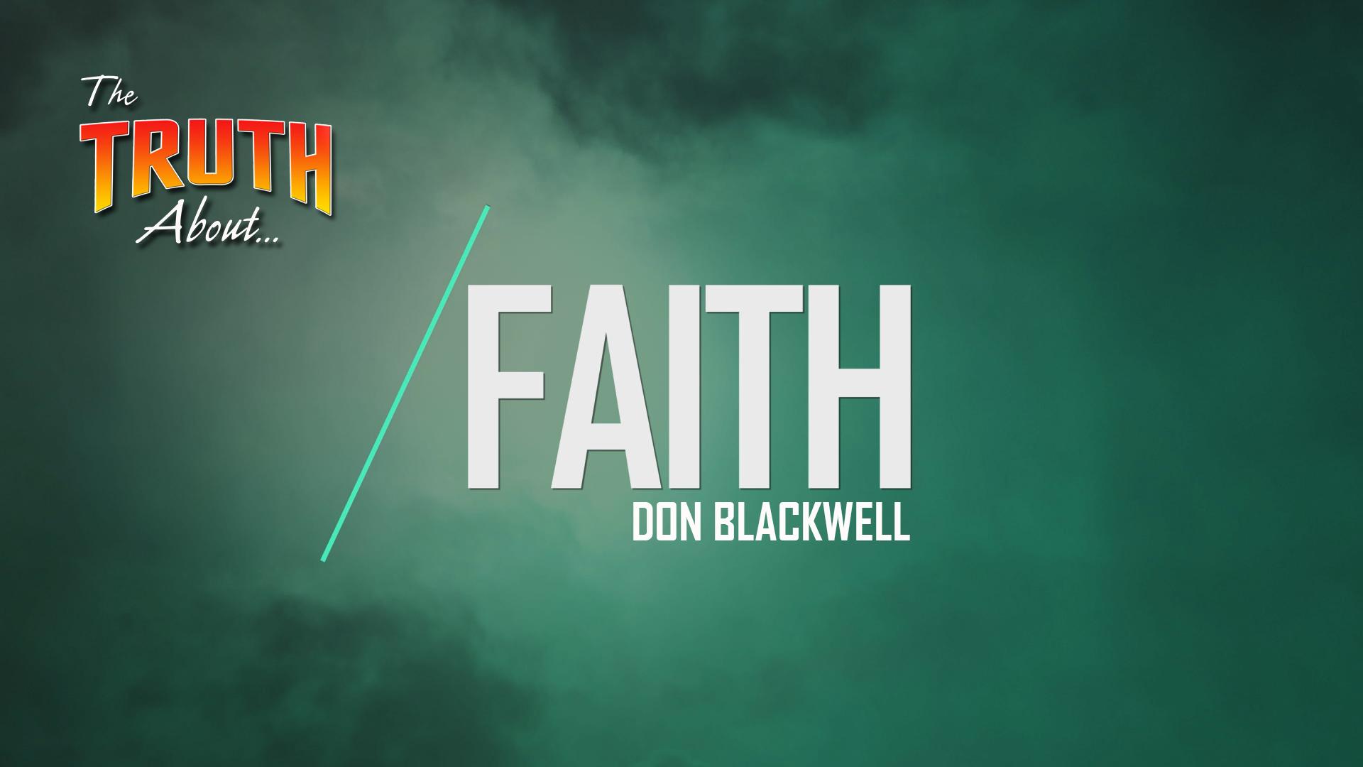 The Truth About Faith