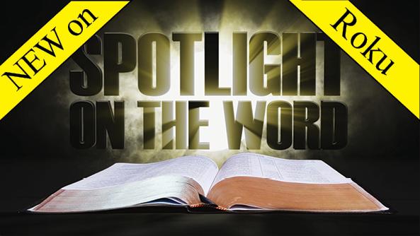 Spotlight on the Word on Roku