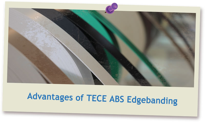 Advantages of TECE ABS Edgebanding