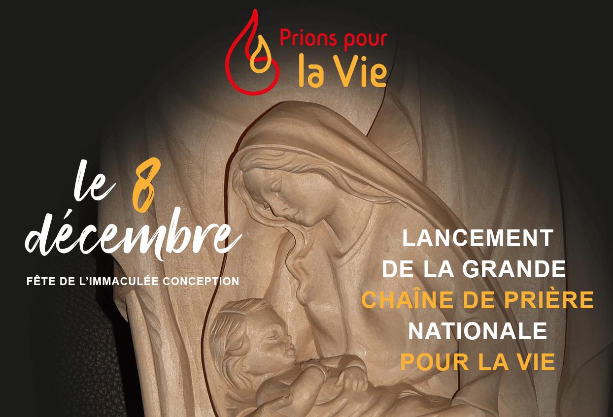 Prions pour la vie, Le 8 décembre, fête de l'Immaculée Conception, lancement de la grande chaîne de prière nationale pour la vie