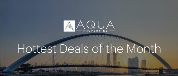 AQUA Properties - Hottest Deals of the Month
