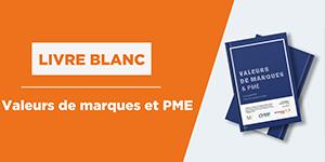 Quelle valeur les marques créent-elles dans les PME ? Un livre blanc co-édité par la FEEF, Référence DMD et la Chaire Marques & Valeurs.