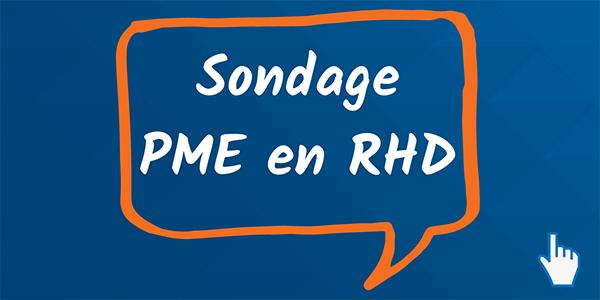 PME fournisseurs de la RHD : Faîtes entendre votre voix !