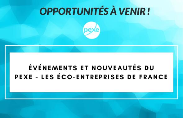 Découvrez les actions à venir du PEXE - les éco-entreprises de France
