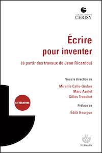 Écrire pour inventer (à partir des travaux de Jean Ricardou)