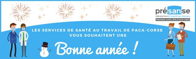 Les services de santé au travail de Paca-Corse vous souhaitent une bonne année !