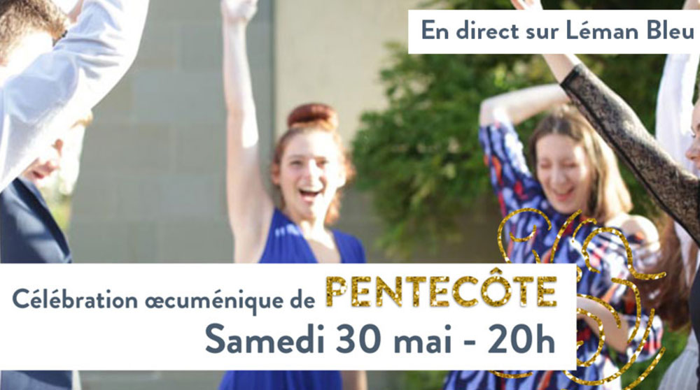Pentecôte: célébration oecuménique exceptionnelle sur Léman Bleu
