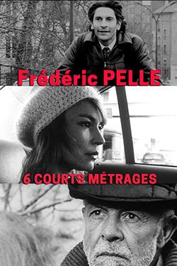 6 courts métrages de Frédéric Pelle