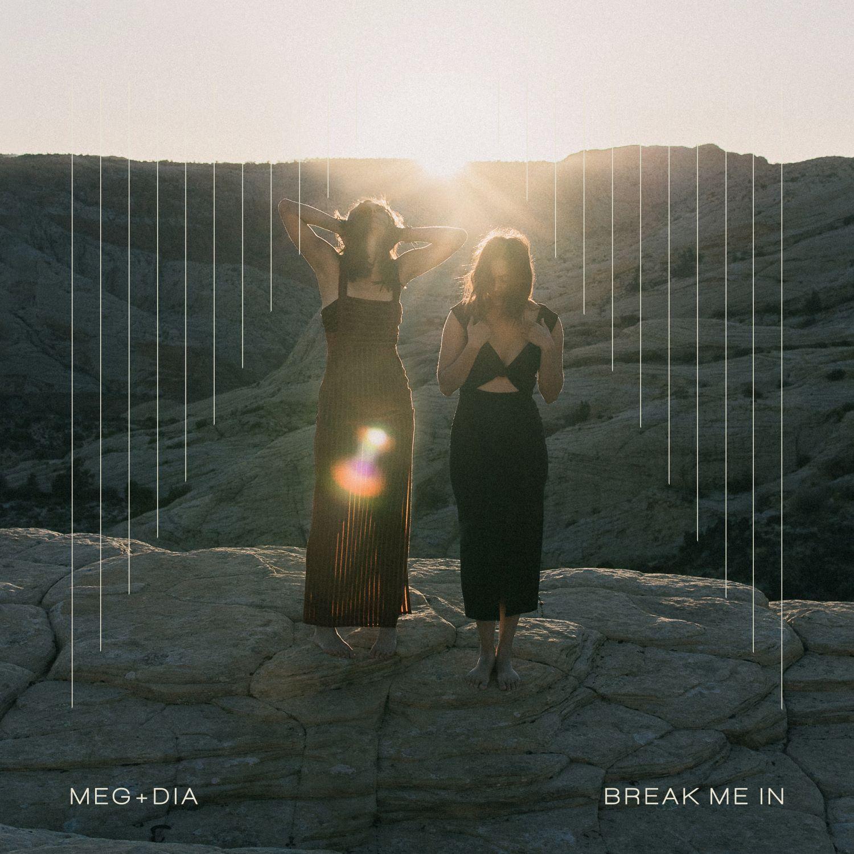 MEG & DIA BREAK ME IN COVER FOR New Music Friday   Pop