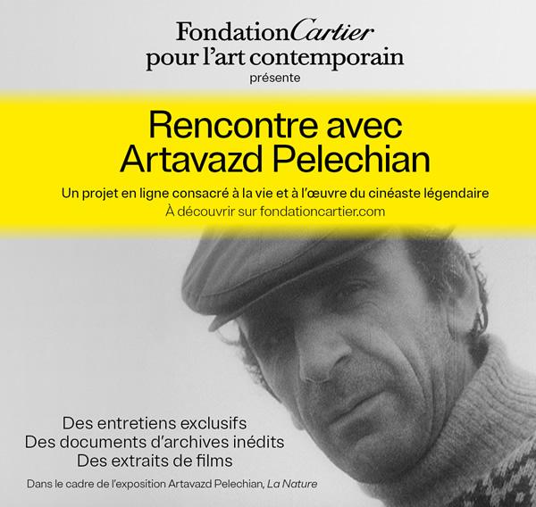 Fondation Cartier - Nouveau projet en ligne « Rencontre avec Artavazd Pelechian »