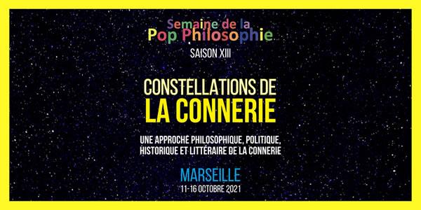 """Semaine de la pop philosophie / """"Constellations de la connerie"""" / Marseille"""