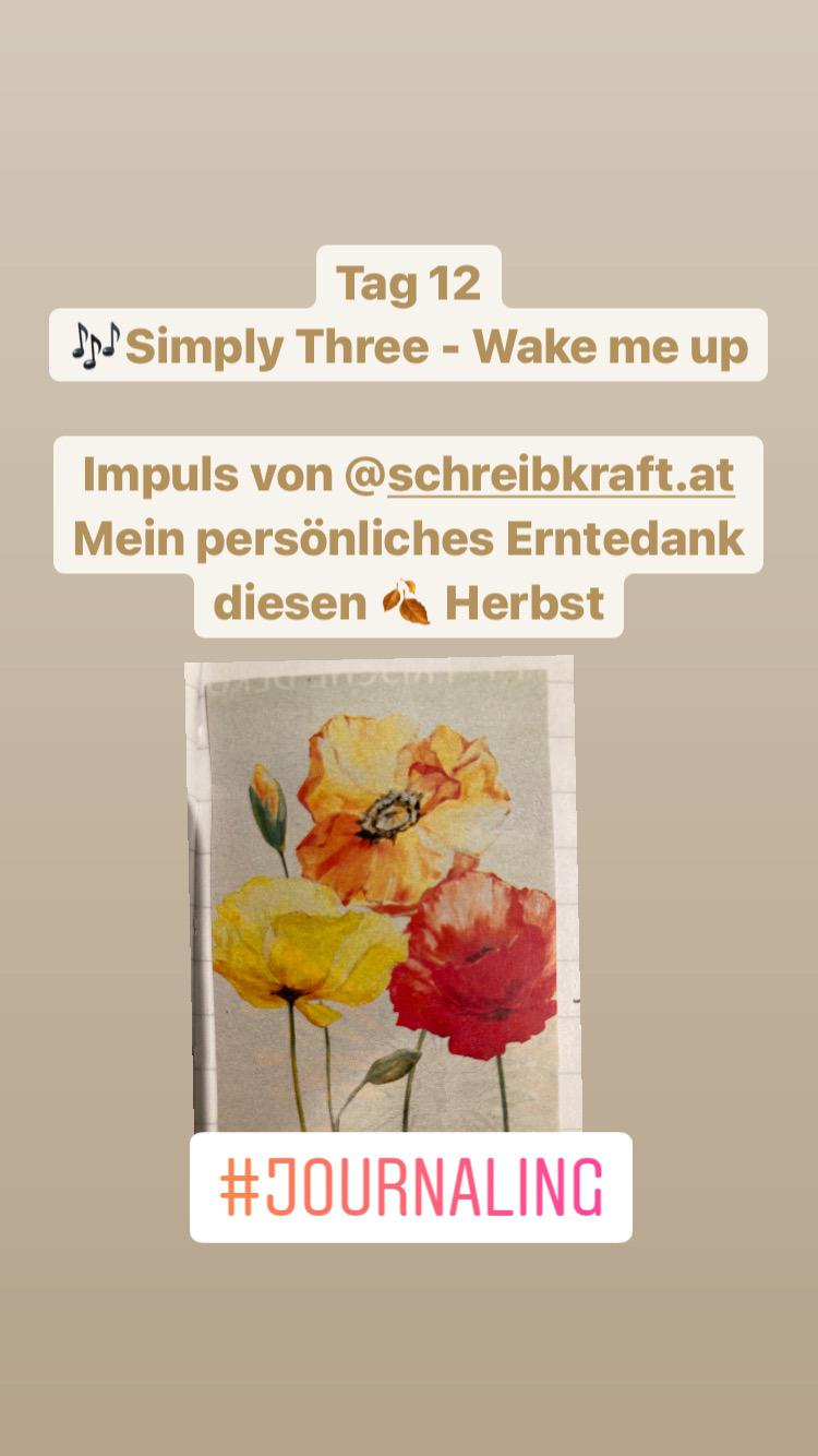 Journaling - Tag 12 Musik: Simply Three-Wake me up Impuls von Schreibkraft.at Mein persönliches Erntedank diesen Herbst